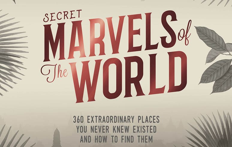 Book Review: Secret Marvels of the World by Lonely Planet