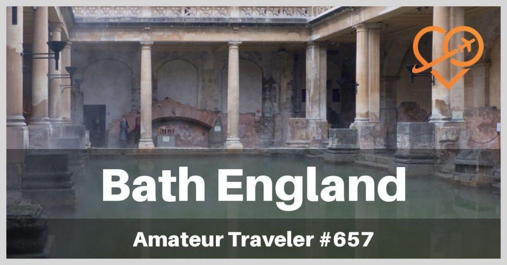 Bath, UK - Amateur Traveler podcast